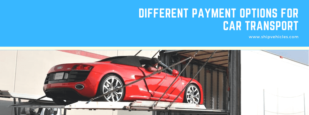 Different Payment Options for Car Transport