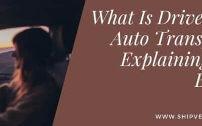 What Is Driveaway Auto Transport? Explaining The Basics